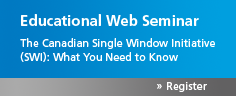 Web Seminar: The Canadian Single Window Inititative - What You Need to Know
